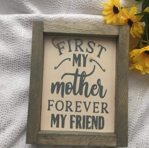 Hand Crafted | First my Mother Sign/home decor